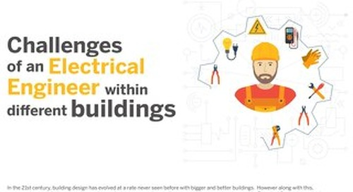 Challenges of an Electrical Engineer within different buildings