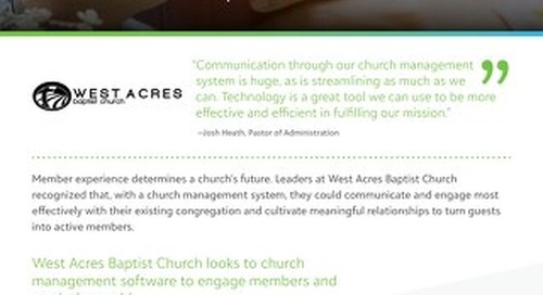 West Acres Baptist Church looks to church management software to engage members reach the world.