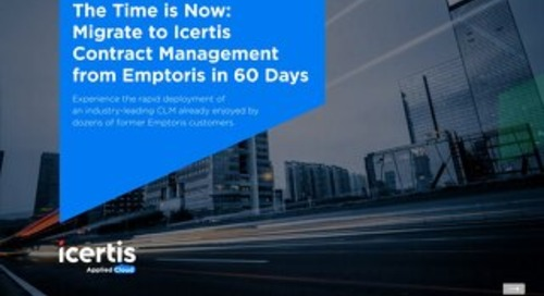 The Time Is Now: Migrate from Emptoris to Icertis in 60 Days