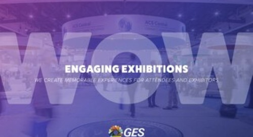 GES Create Memorable Experiences for Attendees and Exhibitors