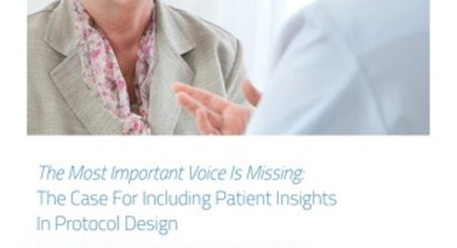 The Most Important Voice Is Missing: The Case For Including Patient Insights In Protocol Design