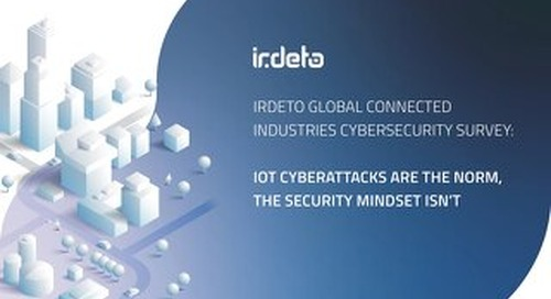 Irdeto Global Connected Industries Cybersecurity Survey - Full Report