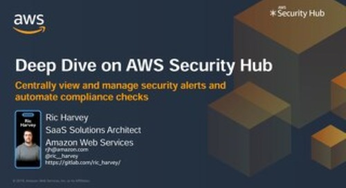 Deep Dive on AWS Security Hub - Slides