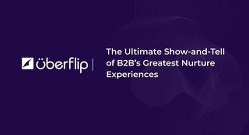 The Ultimate Show-and-Tell of B2B's Greatest Nurture Experiences