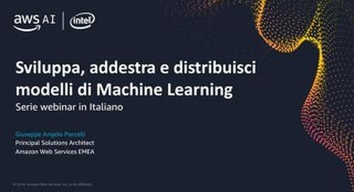 Sviluppa, addestra e distribuisci modelli di machine learning