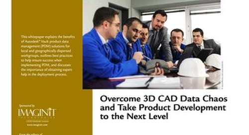 Overcome 3D Data Chaos & Take Product Development to the Next Level