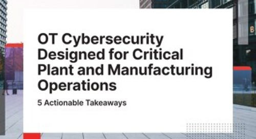 5 Takeaways for OT Cybersecurity Designed for Manufacturing Operations