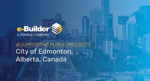 City of Edmonton - A Growing City Needed A PMIS to Get to the Next Level