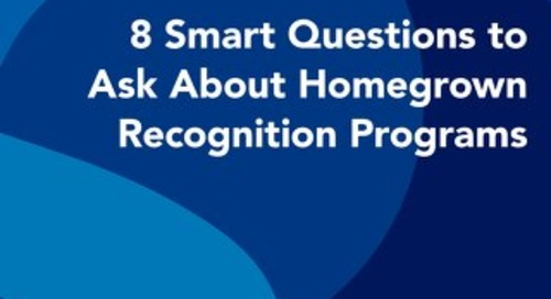 8 Smart Questions to Ask About Homegrown Recognition Programs
