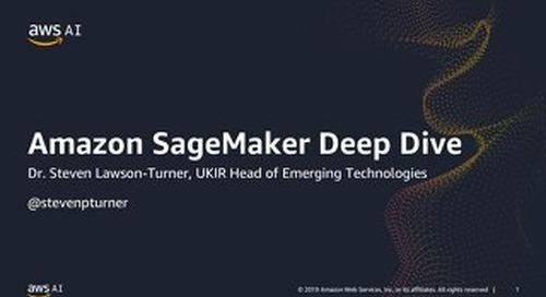 Deep Dive on Amazon SageMaker - Slides