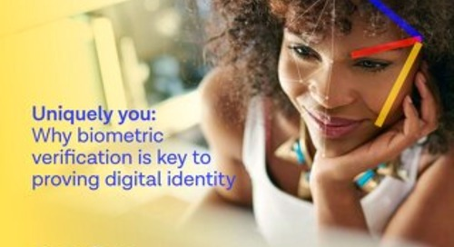 Uniquely you: Why biometric verification is key to proving digital identity