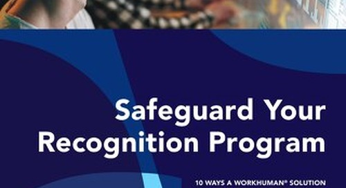 10 Ways a Workhuman Solution Provides You Peace of Mind