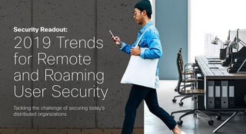 Security Readout: 2019 Trends for Remote and Roaming User Security