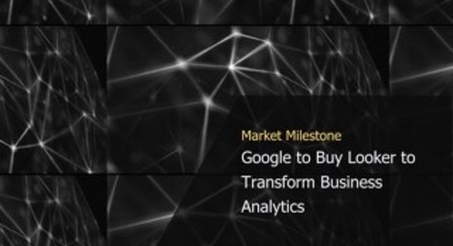 Market Milestone: Google to Buy Looker to Transform Business Analytics