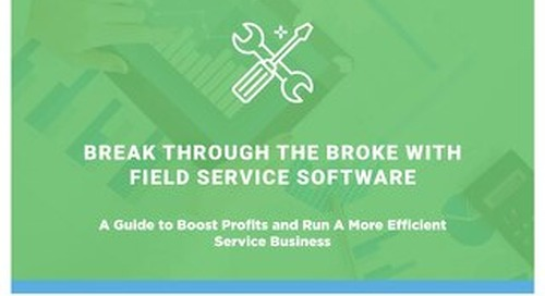 Break Through the Broke with Field Service Software