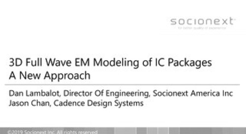 3D Full Wave EM Modeling of IC Packages A New Approach