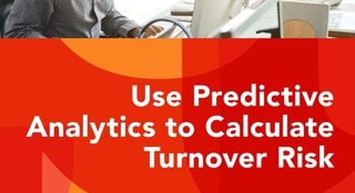 Use Predictive Analytics to Calculate Turnover Risk
