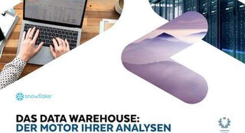Das Data Warehouse: Der Motor Ihrer Analysen