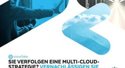 Sie Verfolgen Eine Multi-Cloud-Strategie? Vernachlässigen Sie Dabei Nicht Die Sicherheitsaspekte