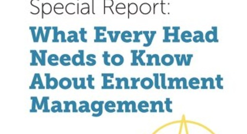 What Every Head Needs to Know About Enrollment Management