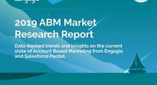 2019 ABM Market Research Report  |  Engagio + Salesforce Pardot