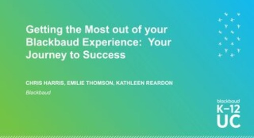 Getting the Most out of Your Blackbaud Experience Your Journey to Success
