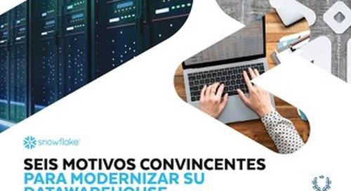 Seis Motivos Convincentes Para Modernizar Su Datawarehouse