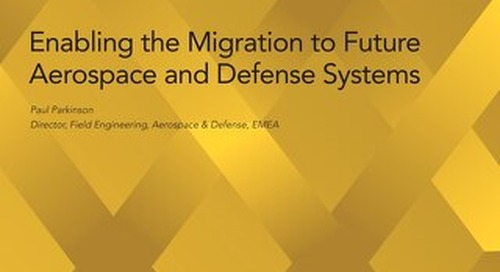 Enabling the Migration to Future Aerospace and Defense Systems