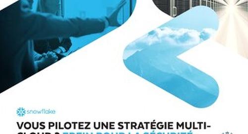 Vous Pilotez Une Stratégie Mutli-Cloud? Frein Pour La Sécurité