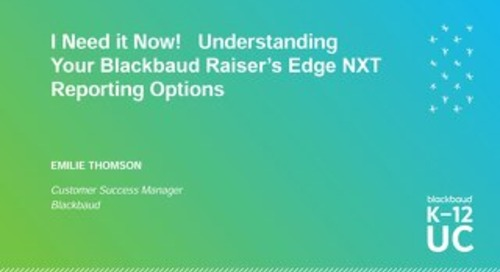 I Need it Now! Understanding Your Blackbaud Raiser's Edge NXT Reporting Options