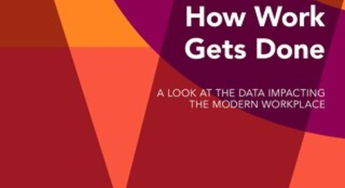 How Work Gets Done: A Look at the Data Impacting the Modern Workplace
