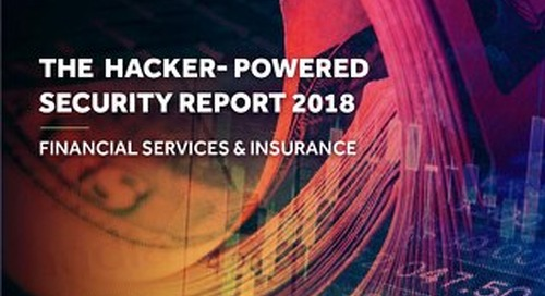 The Hacker-Powered Security Report 2018: Financial Services + Insurance