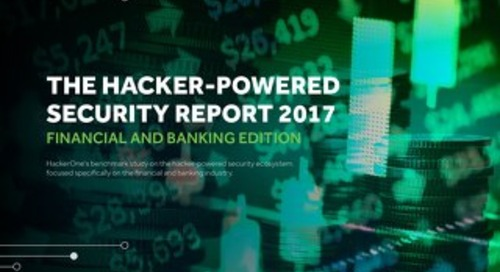 Hacker-Powered Security Report 2017 - Financial and Banking Deep Dive Special Edition