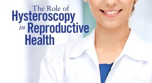 Contemporary OBGYN July Issue: The Role of Hysteroscopy in Reproductive Health