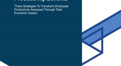 Forrester Total Economic Impact™ Study: Workforce Productivity Benefits