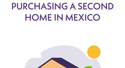 The Beginner's Guide to Purchasing a Second Home in Mexico