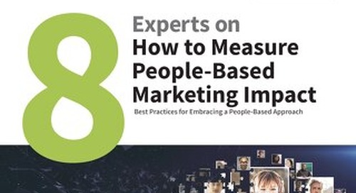 8 Experts on How to Measure People-Based Marketing Impact