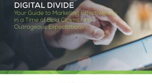 Crossing the New Digital Divide: Your Guide to Marketing Effectiveness