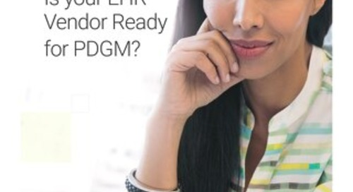 Is your EHR Vendor Ready for PDGM?