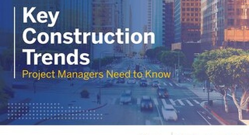 Key Trends in Construction: Project Managers Need to Know
