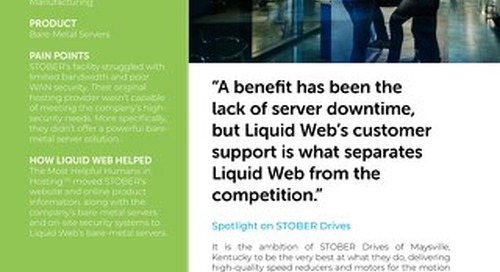 """...Liquid Web's customer support is what separates Liquid Web from the competition."" - Stober Case Study"