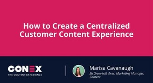 How to Create a Centralized Customer Content Experience (Internally and Externally)