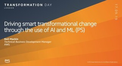 Driving smart transformational change through the use of AI and ML (PS)
