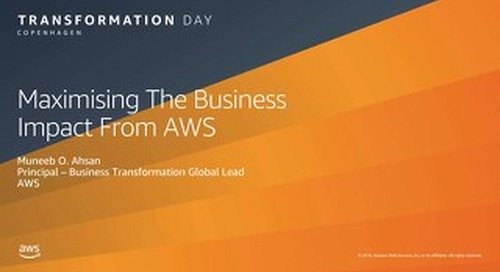 Maximising The Business Impact From AWS_AWS Transformation Day Copenhagen_190919