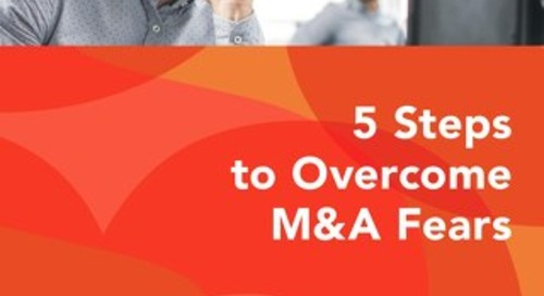 5 Steps to Overcome M&A Fears