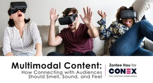Multimodal Content: How Connecting with Audiences Should Smell, Sound, and Feel