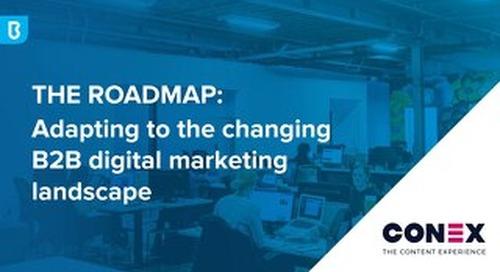 The Roadmap: Adapting to the Changing B2B Digital Marketing Landscape