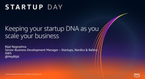 AWS Startup Day - Keeping your startup DNA as you scale