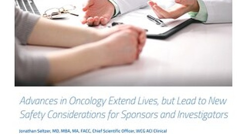 Advances in Oncology Extend Lives, but Lead to New Safety Considerations for Sponsors and Investigators
