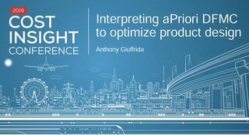 Interpreting aPriori DFMC to Optimize Product Design
